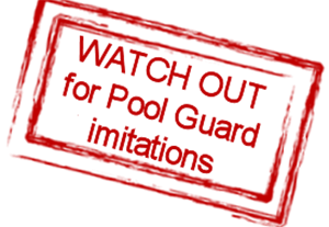 Watch out for Pool Guard imitations